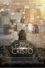 El Caso de Cristo (The Case for Christ)
